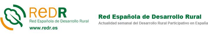 Redr. Red Espa?ola de Desarrollo Rural. www.redr.es Actualidad semanal del Desarrollo Rural Participativo en Espa?a