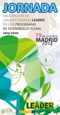 Jornada Valoración de los Contenidos Leader en los Programas de Desarrollo Rural 2014-2020, 29 de octubre Madrid 2014
