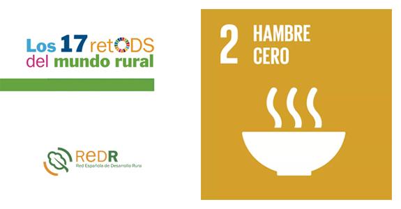REDR lanza su boletín sobre el ODS 2 'Hambre cero', dentro la campaña «17 retODS del mundo rural»