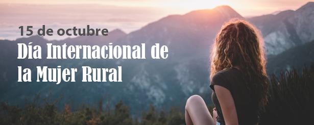15 de octubre: un día para reivindicar el papel de la mujer rural